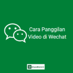 Cara Video Call di Wechat