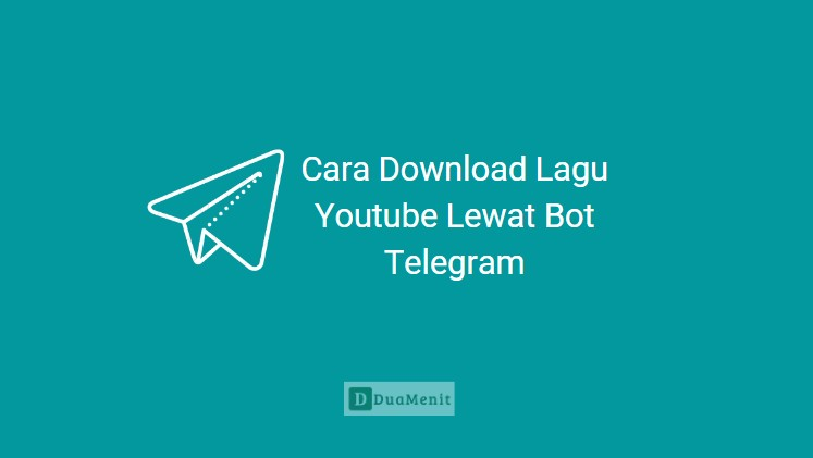 Cara Download Lagu Youtube Lewat Bot Telegram